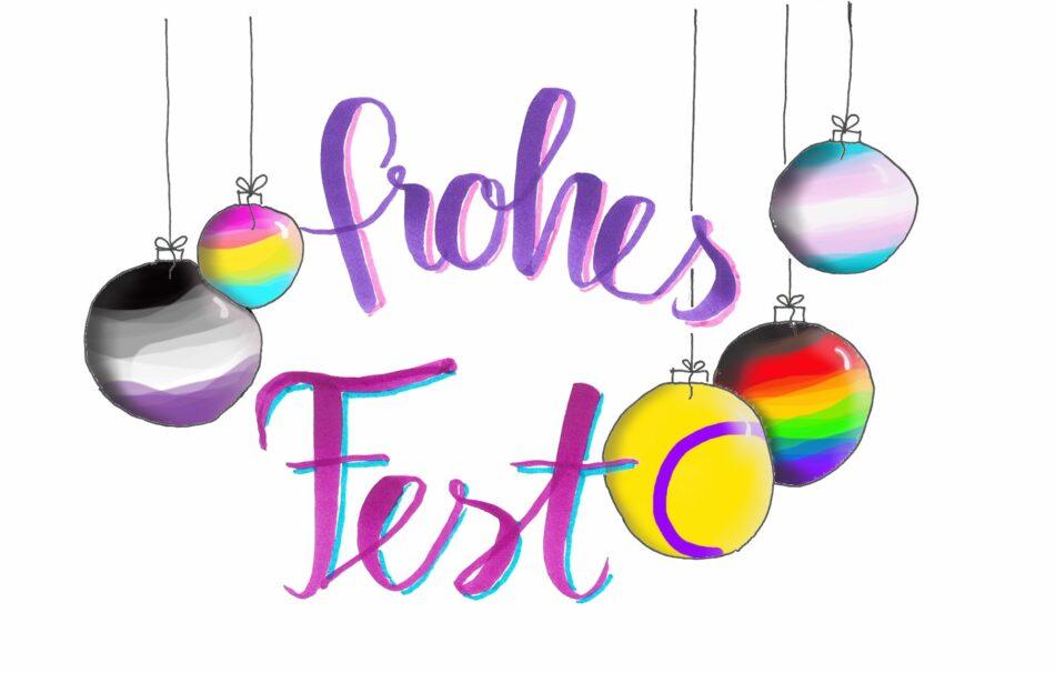Text: frohes Fest eingerahmt von bunten Christbaumkugeln in Pridefarben